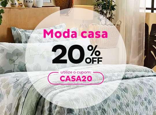 Moda casa 20% OFF, utilize o cupom: CASA20